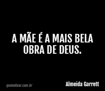 Almeida Garrett A Mãe é A Mais Bela Obra De Deus