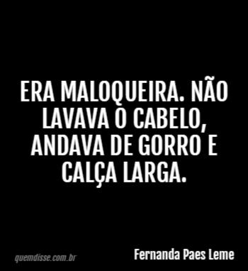 Fernanda Paes Leme Era Maloqueira Não Lavava O Cabelo