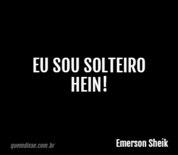 Emerson Sheik Eu Sou Solteiro Hein