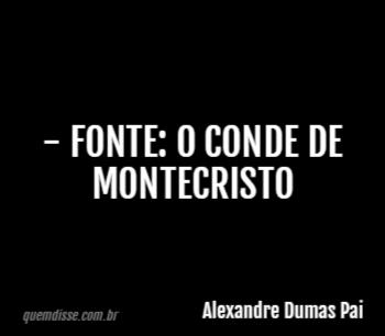 Alexandre Dumas Pai Fonte O Conde De Montecristo