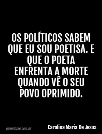 Carolina Maria De Jesus Os Políticos Sabem Que Eu Sou Poetisa E