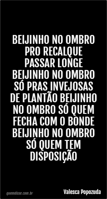 Valesca Popozuda Beijinho No Ombro Pro Recalque Passar Longe