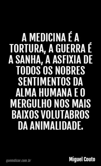 Miguel Couto A Medicina é A Tortura A Guerra é A Sanha A