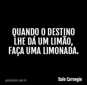 Dale Carnegie Quando O Destino Lhe Dá Um Limão Faça Uma Limonada