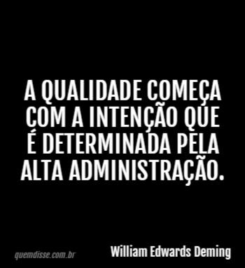 William Edwards Deming A Qualidade Começa Com A Intenção