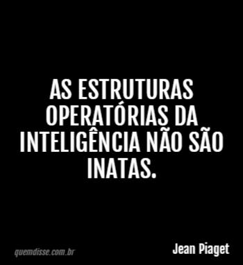 Jean Piaget As Estruturas Operatórias Da Inteligência Não