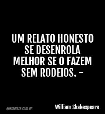 William Shakespeare Um Relato Honesto Se Desenrola Melhor Se O