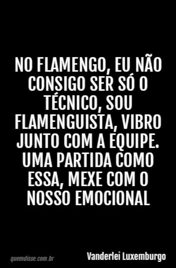 Vanderlei Luxemburgo No Flamengo Eu Não Consigo Ser Só O