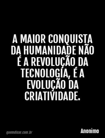 Anonimo A Maior Conquista Da Humanidade Não é A Revolução