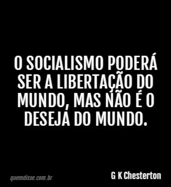G K Chesterton O Socialismo Poderá Ser A Libertação Do Mundo Mas