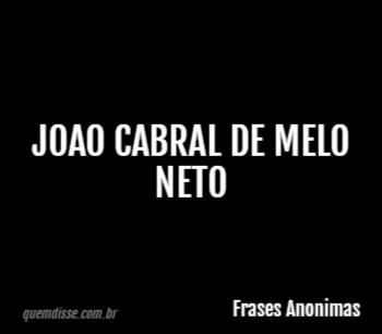 Frases Anonimas Joao Cabral De Melo Neto