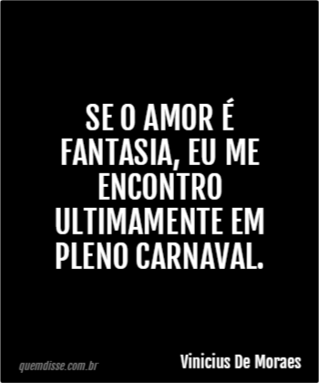 97f96ccbfa Vinicius De Moraes  Se o amor é fantasia