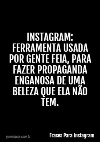 Frases Para Instagram Instagram Ferramenta Usada Por Gente Feia