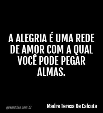 Madre Teresa De Calcuta A Alegria é Uma Rede De Amor Com A Qual
