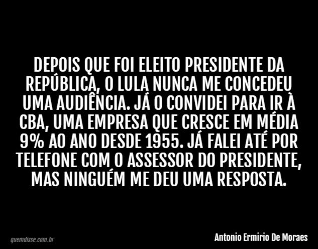 Antonio Ermirio De Moraes Depois Que Foi Eleito Presidente Da