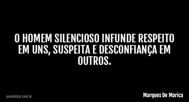 Marques De Marica O Homem Silencioso Infunde Respeito Em