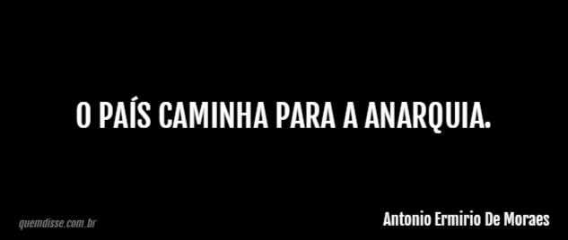 Antonio Ermirio De Moraes O País Caminha Para A Anarquia