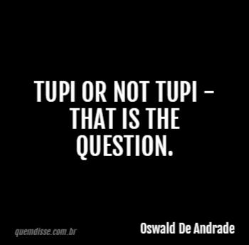 Oswald De Andrade Tupi Or Not