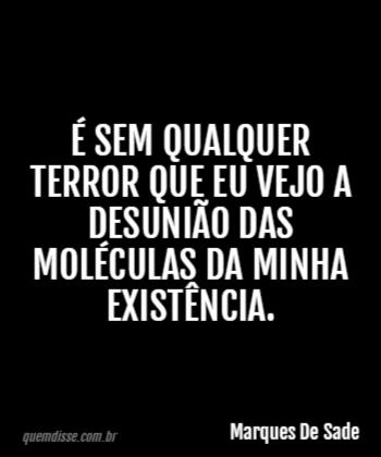 Marques De Sade é Sem Qualquer Terror Que Eu Vejo A